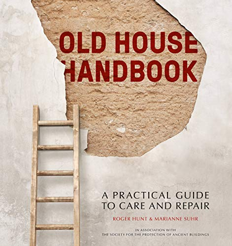 Old House Handbook: A Practical Guide to Care and Repair from Frances Lincoln