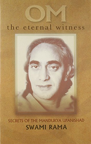 Om the Eternal Witness: Secrets of the Mandukya Upanishad from Himalayan Institute Hospital Trust
