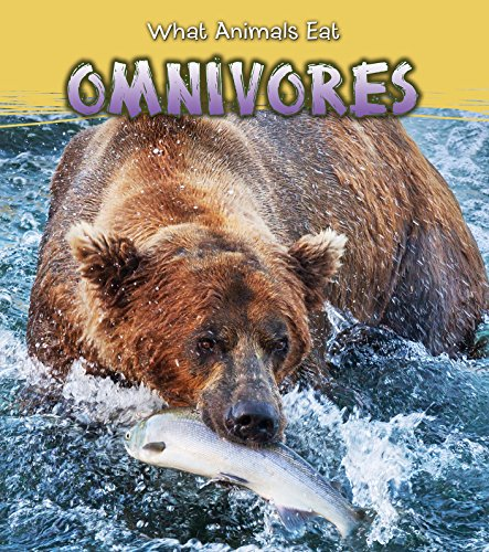 Omnivores (What Animals Eat) from Raintree