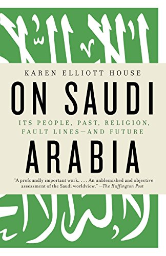 On Saudi Arabia: Its People, Past, Religion, Fault Lines--And Future from Vintage