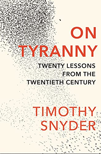On Tyranny: Twenty Lessons from the Twentieth Century from Bodley Head