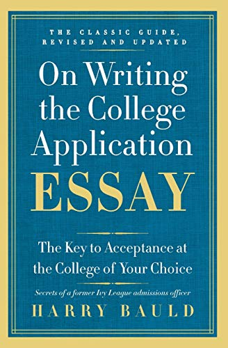 On Writing the College Application Essay: The Key to Acceptance at the College of Your Choice from Collins Reference