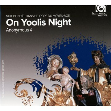 On Yoolis Night: Medieval Carols and Motets for Christmas (Anonymous 4)