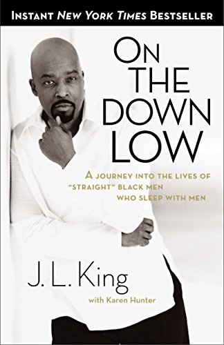 "On the Down Low: A Journey Into the Lives of ""straight"" Black Men Who Sleep with Men from Harmony"