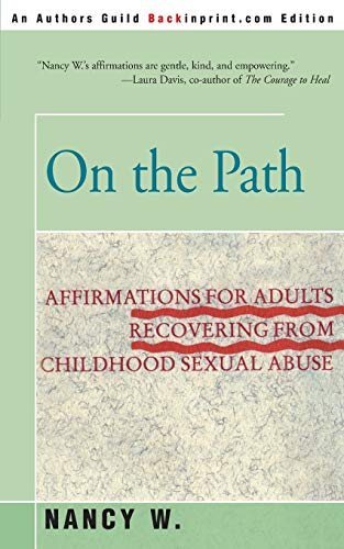 On the Path: Affirmations for Adults Recovering from Childhood Sexual Abuse from iUniverse