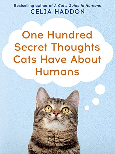 One Hundred Secret Thoughts Cats Have About Humans from Paperback