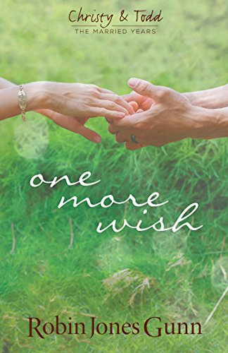 One More Wish (Christy & Todd: The Married Years V3) from Robins Nest Productions