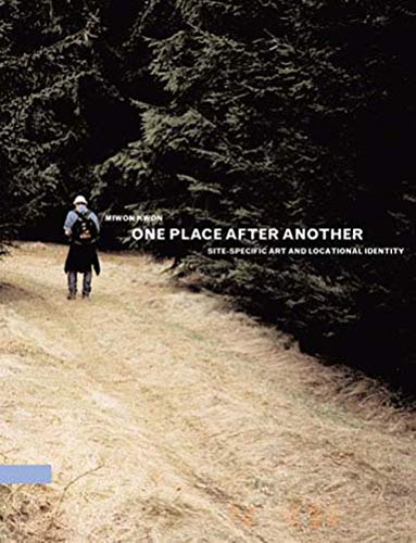 One Place after Another: Site-Specific Art and Locational Identity (The MIT Press) from MIT Press