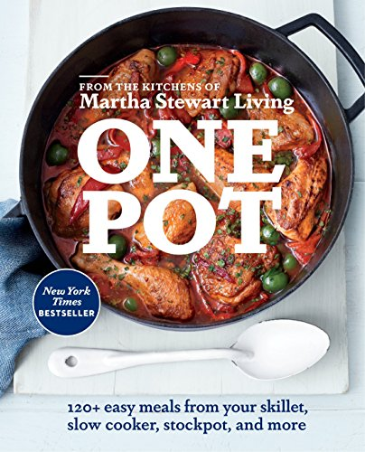 One Pot: 120+ Easy Meals from Your Skillet, Slow Cooker, Stockpot, and More from Crown Publishing Group, Division of Random House Inc