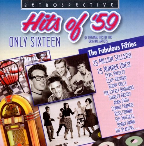 Only Sixteen - Hits of 1959: 32 Original Hits by the Original Artists
