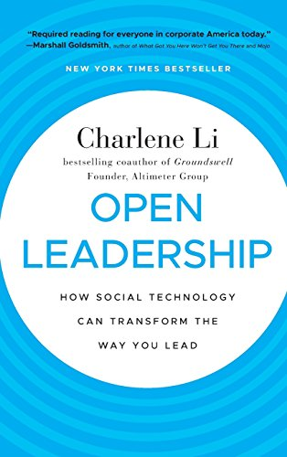 Open Leadership: How Social Technology Can Transform the Way You Lead from Jossey-Bass