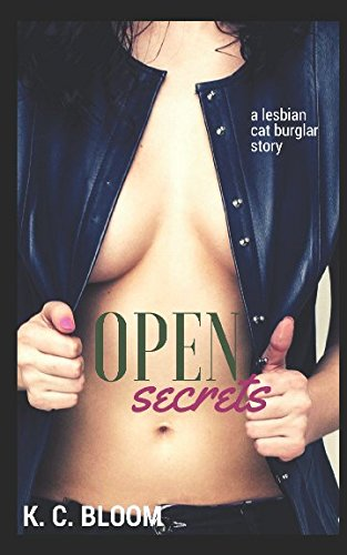 Open Secrets: A Lesbian Cat Burglar Story from Independently published