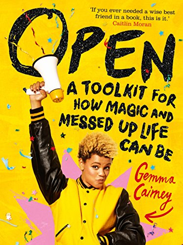Open: A Toolkit for How Magic and Messed Up Life Can Be from Macmillan Children's Books