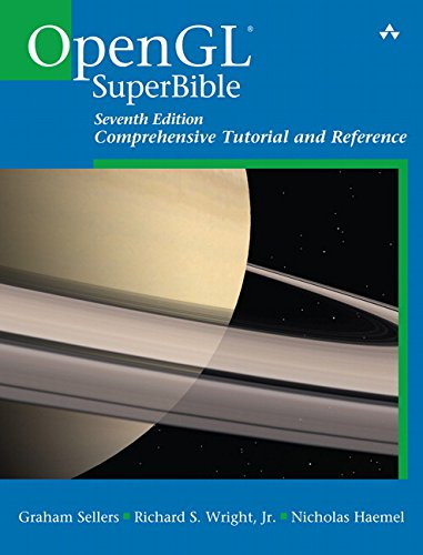 OpenGL Superbible: Comprehensive Tutorial and Reference from Addison-Wesley Educational Publishers Inc