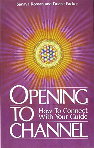 Opening to Channel: How to Connect with Your Guide (Birth Into Light) from H J  Kramer