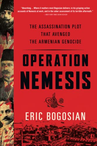 Operation Nemesis: The Assassination Plot that Avenged the Armenian Genocide from Back Bay