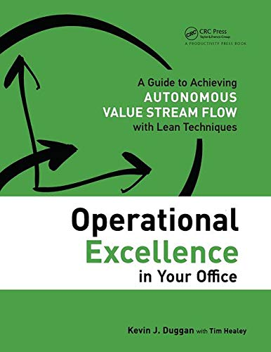 Operational Excellence in Your Office: A Guide to Achieving Autonomous Value Stream Flow with Lean Techniques from Productivity Press