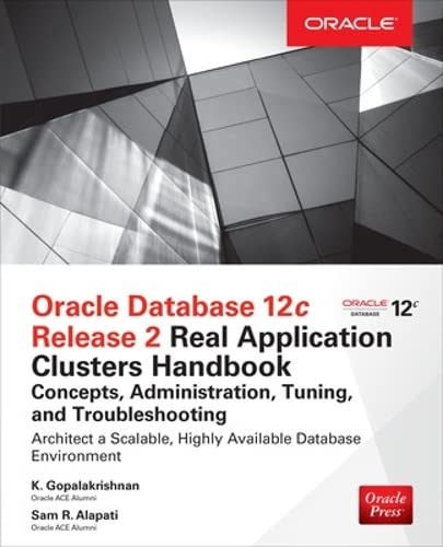 Oracle Database 12c Release 2 Real Application Clusters Handbook: Concepts, Administration, Tuning & Troubleshooting (Oracle Press) from McGraw-Hill Education