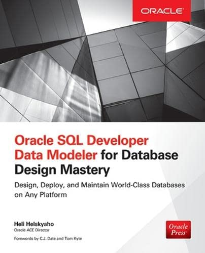 Oracle Sql Developer Data Modeler for Database Design Mastery (Oracle Press) from McGraw-Hill Education