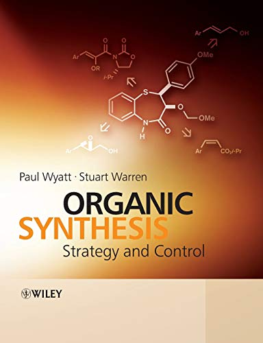Organic Synthesis: Strategy and Control from Wiley
