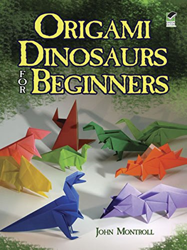 Origami Dinosaurs for Beginners (Dover Origami Papercraft) from Dover Publications Inc.