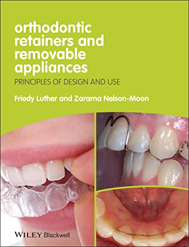 Orthodontic Retainers and Removable Appliances: Principles of Design and Use from Wiley-Blackwell