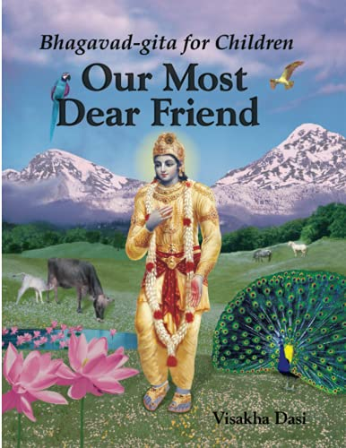 Our Most Dear Friend: Bhagavad-gita for Children from Brand: CreateSpace Independent Publishing Platform