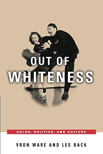 Out of Whiteness: Color, Politics, and Culture from University of Chicago Press