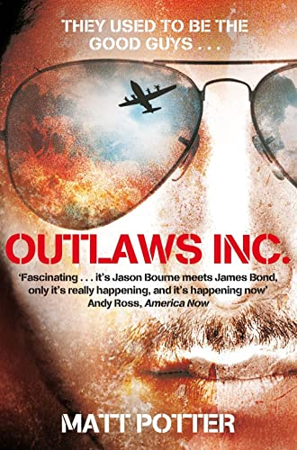 Outlaws Inc.: Flying With the World's Most Dangerous Smugglers from Pan