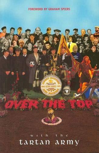 Over the Top with the Tartan Army: Active Service 1992-97 from Luath Press Ltd