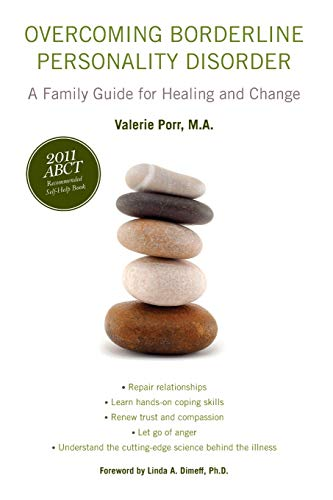 Overcoming Borderline Personality Disorder: A Family Guide for Healing and Change from Oxford University Press, USA