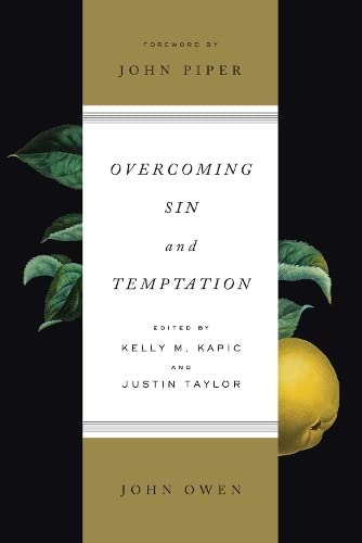 Overcoming Sin and Temptation: Three Classic Works by John Owen from Crossway Books
