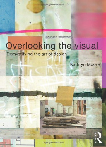 Overlooking the Visual: Demystifying the Art of Design from Routledge