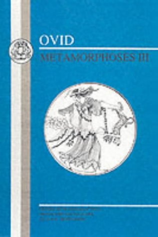 Metamorphoses: Bk. 3 (Ovid - Metamorphoses) from Bloomsbury 3PL