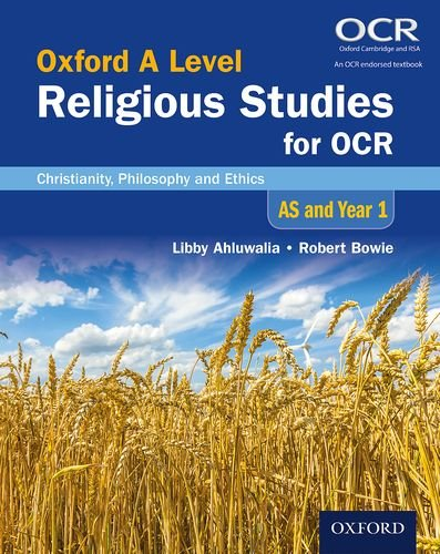 Oxford A Level Religious Studies for OCR: AS and Year 1 Student Book: Christianity, Philosophy and Ethics from OUP Oxford