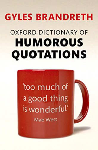 Oxford Dictionary of Humorous Quotations from Oxford University Press