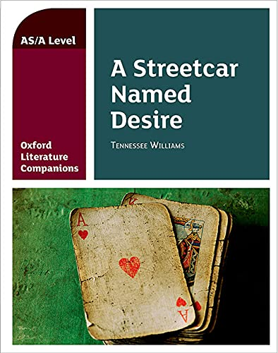 Oxford Literature Companions: OLC A STREETCAR NAMED DESIRE from Oxford University Press