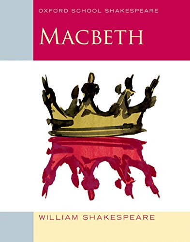 Oxford School Shakespeare: Macbeth from OUP Oxford