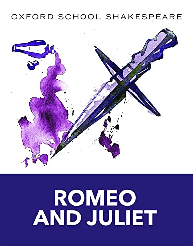 Oxford School Shakespeare: Romeo and Juliet from Oxford University Press