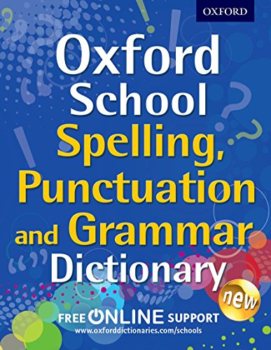 Oxford School Spelling, Punctuation and Grammar Dictionary (Oxford School Dictionaries) from OUP Oxford