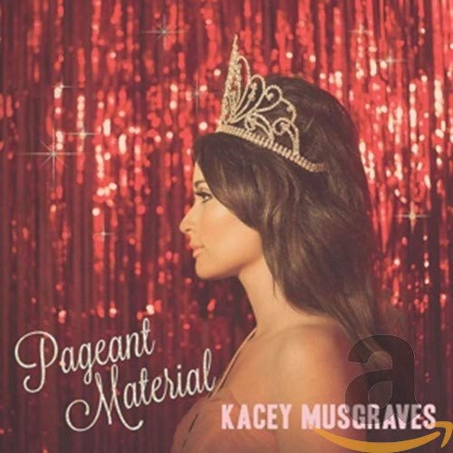 Pageant Material from Musgraves, Kacey