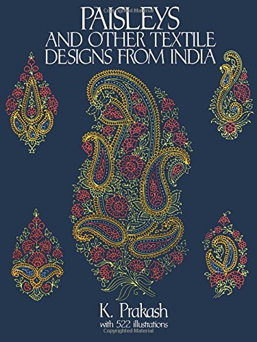 Paisleys and Other Textile Designs from India (Dover Pictorial Archives) from Dover Publications Inc.