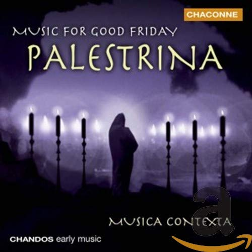 Palestrina: Music for Good Friday from CHANDOS