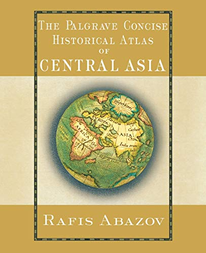 Palgrave Concise Historical Atlas of Central Asia (Palgrave Concise Historical Atlases) from AIAA