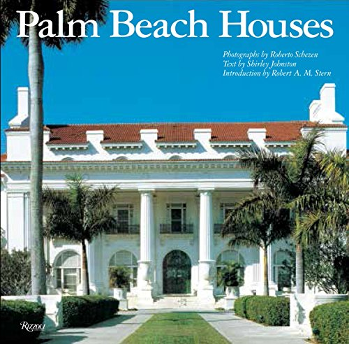 Palm Beach Houses (Rizzoli Classics) from Rizzoli International Publications