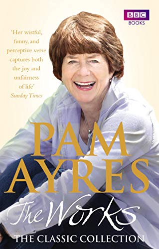 Pam Ayres - The Works: The Classic Collection from BBC Books