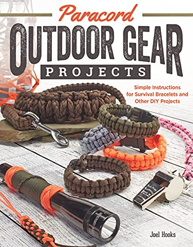 Paracord Outdoor Gear Projects: Simple Instructions for Survival Bracelets and Other DIY Projects (Fox Chapel Publishing) 12 Easy Lanyards, Keychains, & More using Parachute Cord for Ropecrafting from Design Originals