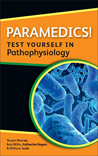 Paramedics! Test yourself in pathophysiology (Nurses! Test Yourself In...) from Open University Press