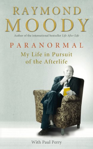 Paranormal: My Life in Pursuit of the Afterlife: A Memoir of My Life Studying Death from Rider & Co