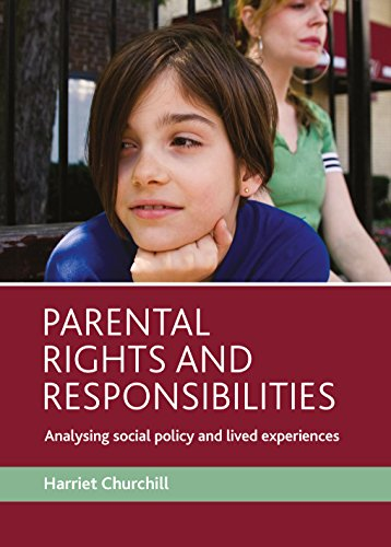 Parental rights and responsibilities: Analysing social policy and lived experiences from Policy Press